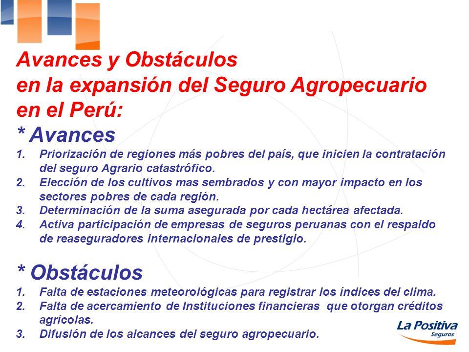 en la expansión del Seguro Agropecuario en el Perú: * Avances