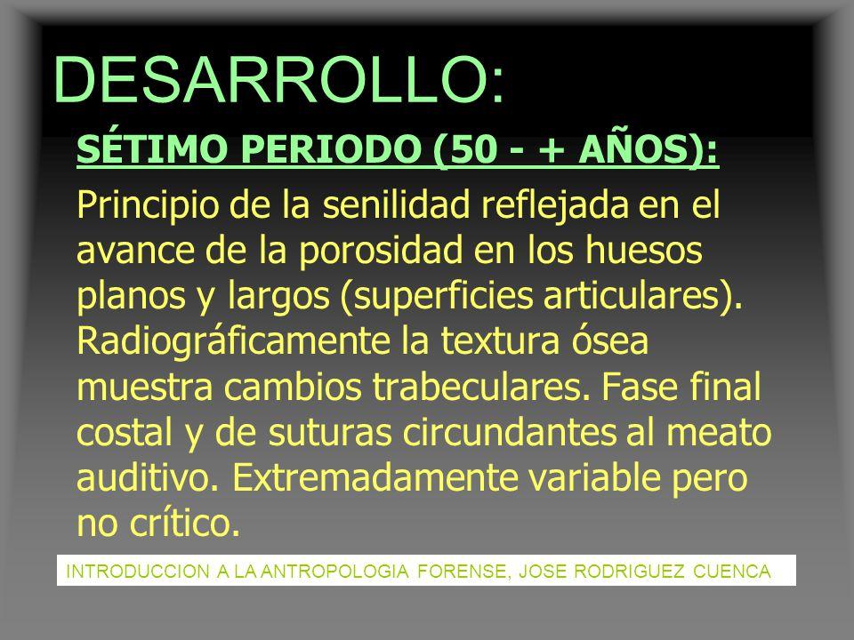 DESARROLLO: SÉTIMO PERIODO (50 - + AÑOS):