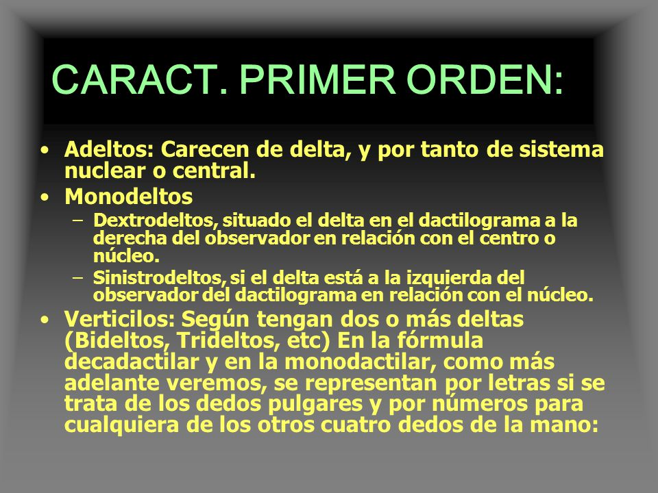 CARACT. PRIMER ORDEN: Adeltos: Carecen de delta, y por tanto de sistema nuclear o central. Monodeltos.