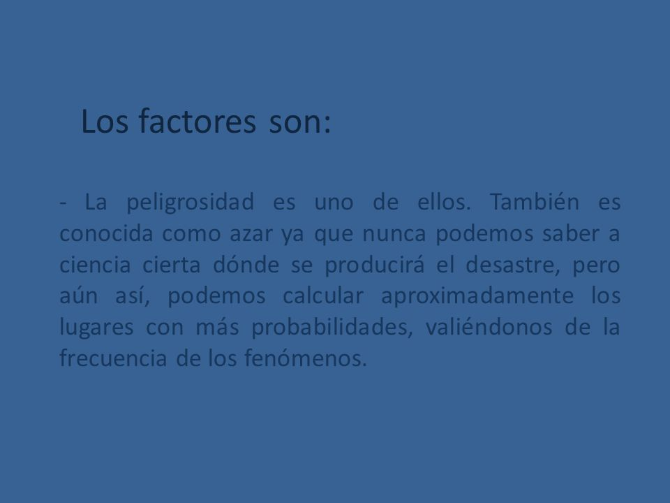 Los factores son: