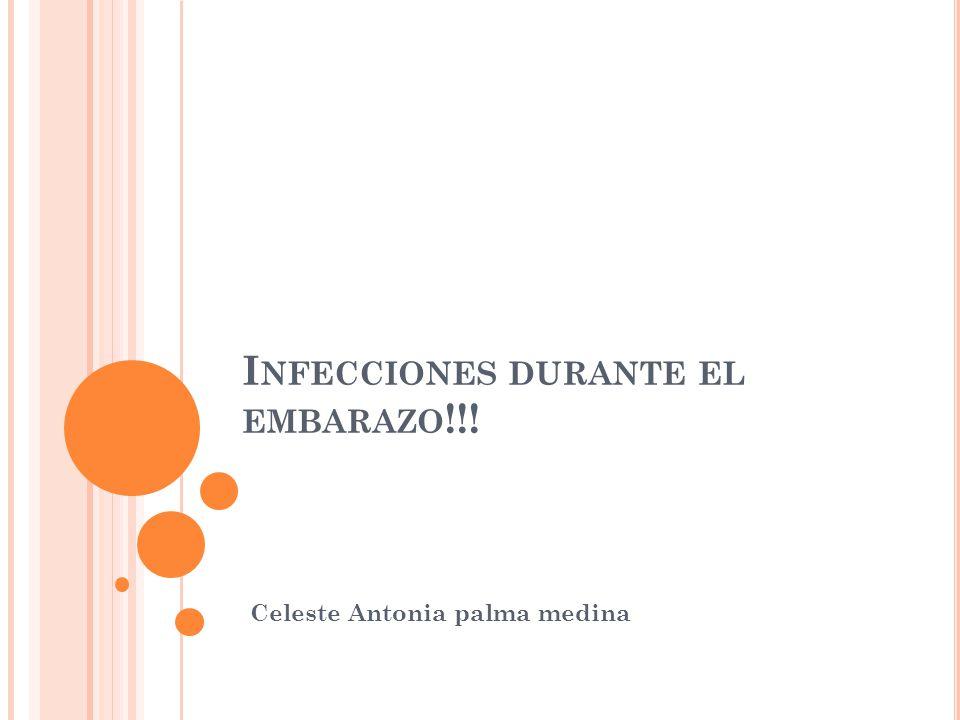 Infecciones durante el embarazo!!!