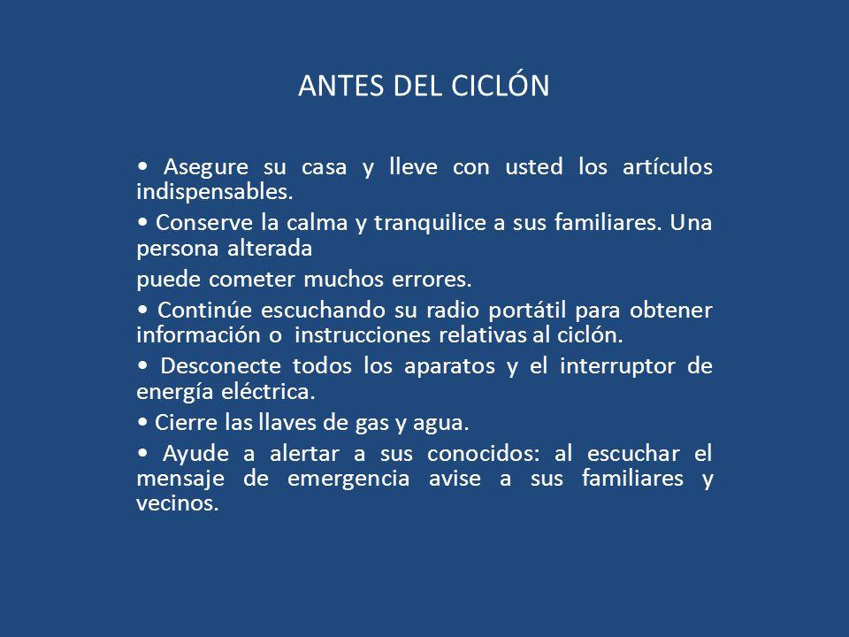 ANTES DEL CICLÓN • Asegure su casa y lleve con usted los artículos indispensables.