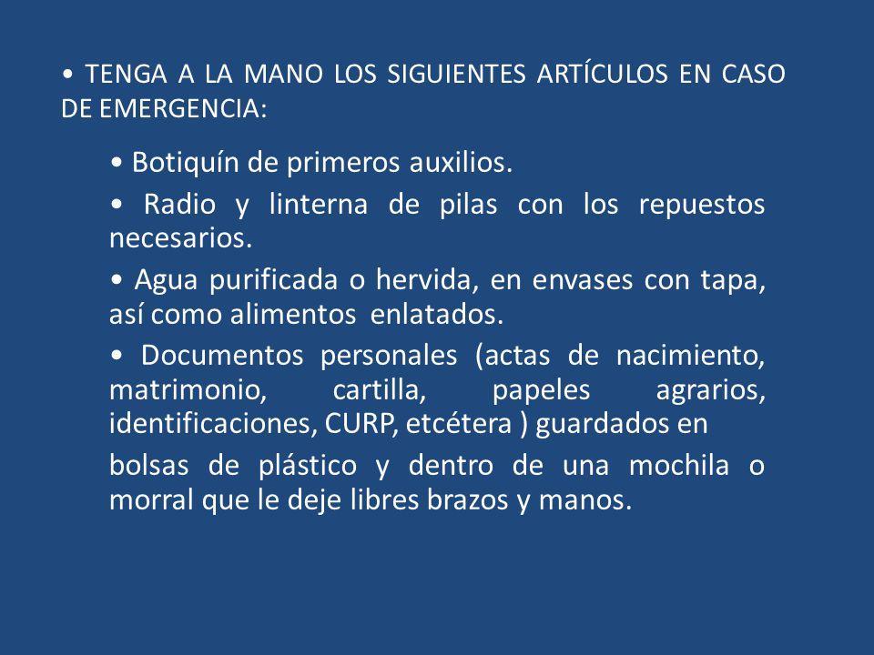 • TENGA A LA MANO LOS SIGUIENTES ARTÍCULOS EN CASO DE EMERGENCIA: