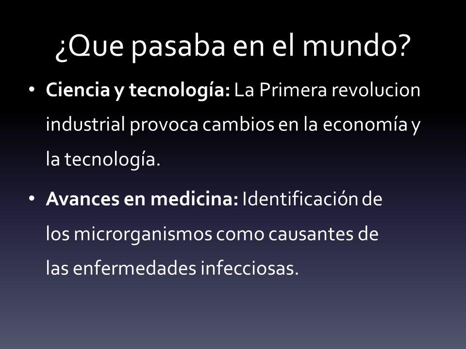 ¿Que pasaba en el mundo Ciencia y tecnología: La Primera revolucion industrial provoca cambios en la economía y la tecnología.