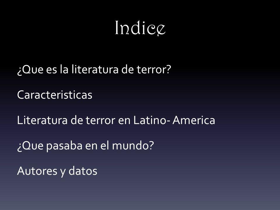 Indice ¿Que es la literatura de terror.