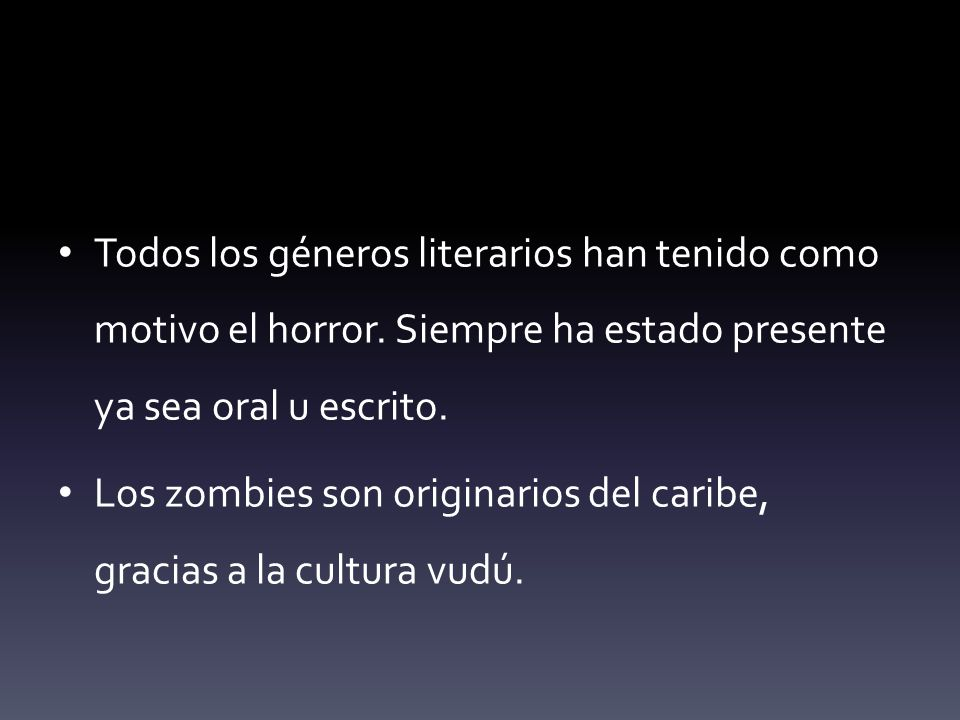 Todos los géneros literarios han tenido como motivo el horror