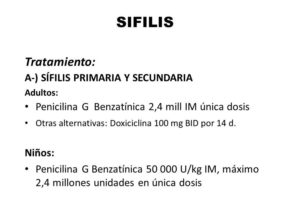 SIFILIS Tratamiento: A-) SÍFILIS PRIMARIA Y SECUNDARIA