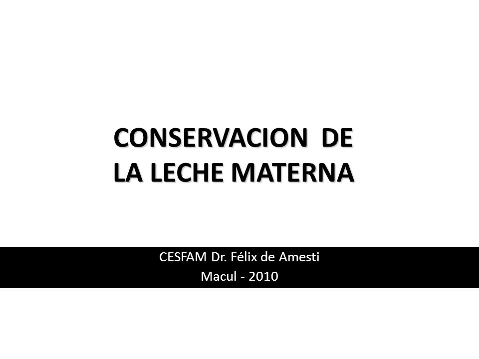 CONSERVACION DE LA LECHE MATERNA