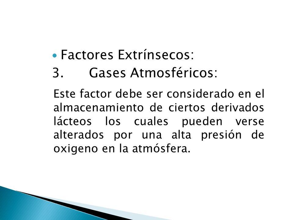Factores Extrínsecos: 3. Gases Atmosféricos: