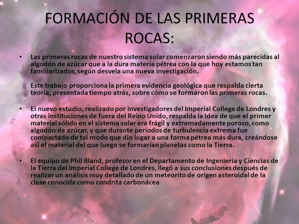 FORMACIÓN DE LAS PRIMERAS ROCAS: