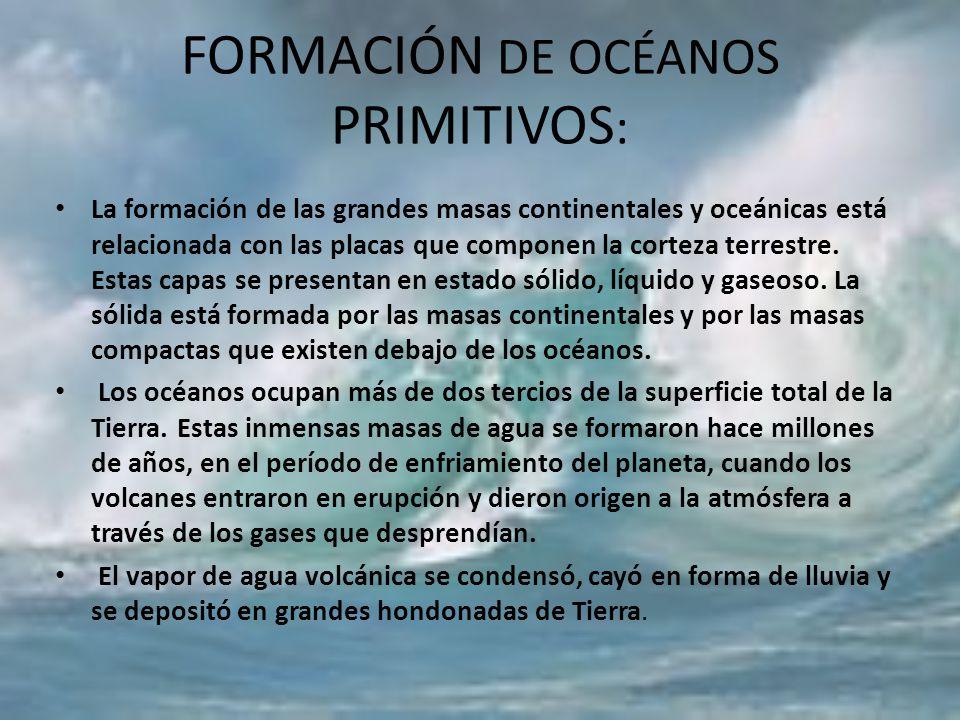 FORMACIÓN DE OCÉANOS PRIMITIVOS: