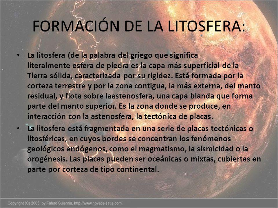FORMACIÓN DE LA LITOSFERA: