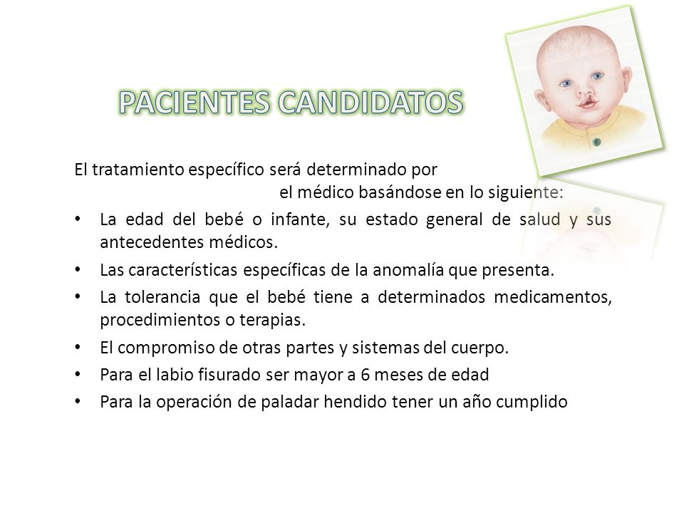 PACIENTES CANDIDATOS El tratamiento específico será determinado por el médico basándose en lo siguiente: