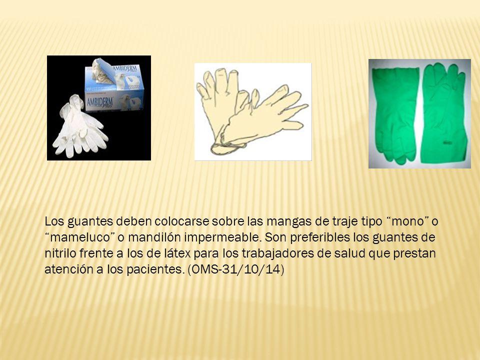 Los guantes deben colocarse sobre las mangas de traje tipo mono o