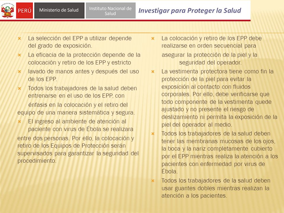 La selección del EPP a utilizar depende del grado de exposición.