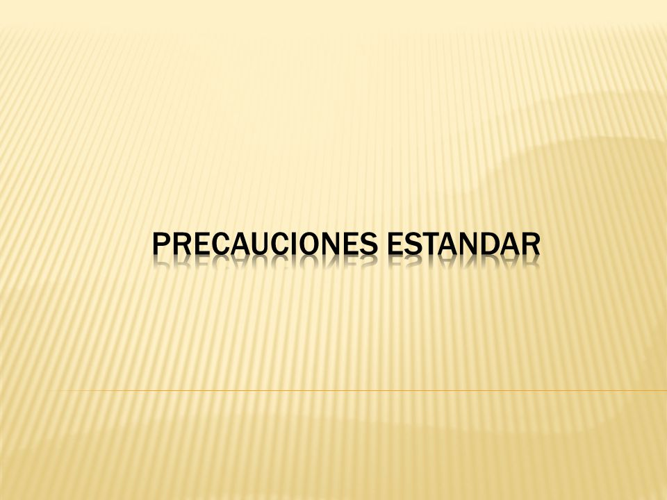 PRECAUCIONES ESTANDAR