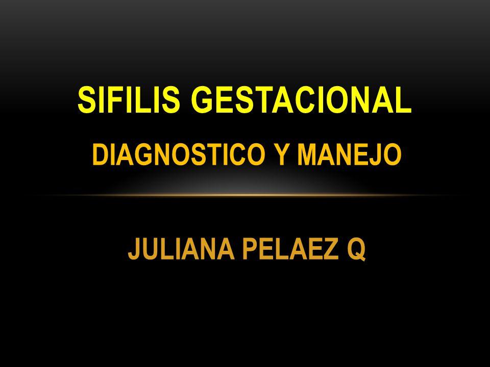 DIAGNOSTICO Y MANEJO JULIANA PELAEZ Q