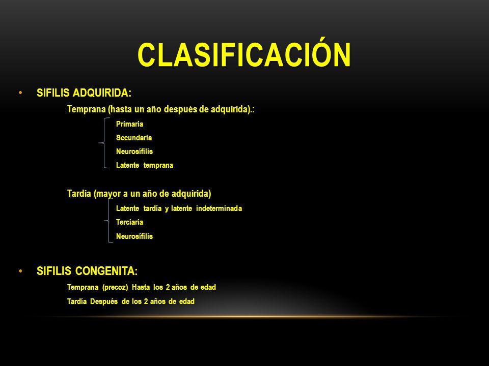 Clasificación SIFILIS CONGENITA: SIFILIS ADQUIRIDA:
