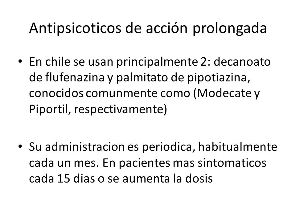 Antipsicoticos de acción prolongada