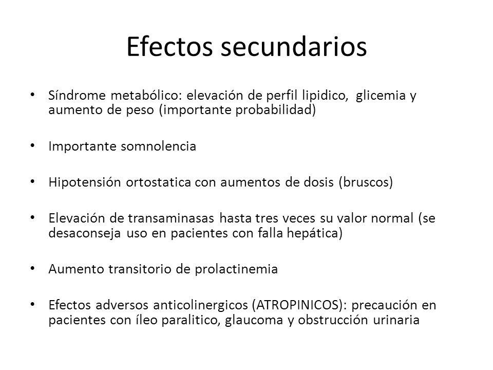 Efectos secundarios Síndrome metabólico: elevación de perfil lipidico, glicemia y aumento de peso (importante probabilidad)