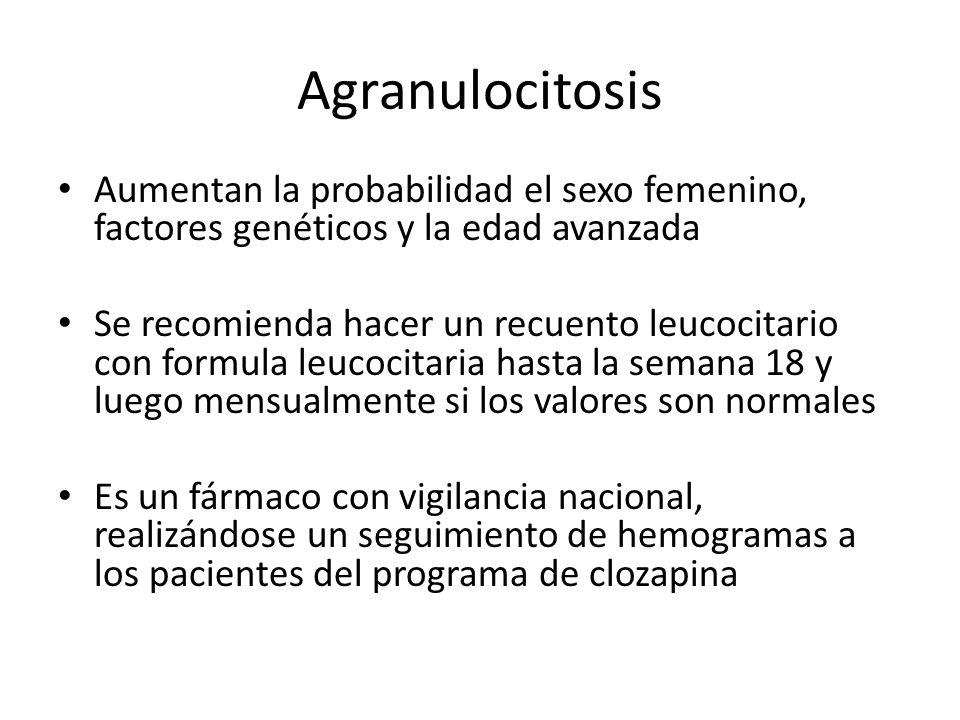 Agranulocitosis Aumentan la probabilidad el sexo femenino, factores genéticos y la edad avanzada.