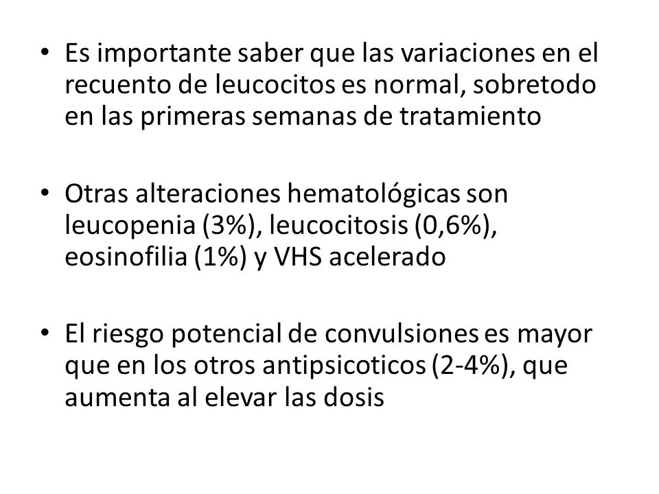 Es importante saber que las variaciones en el recuento de leucocitos es normal, sobretodo en las primeras semanas de tratamiento