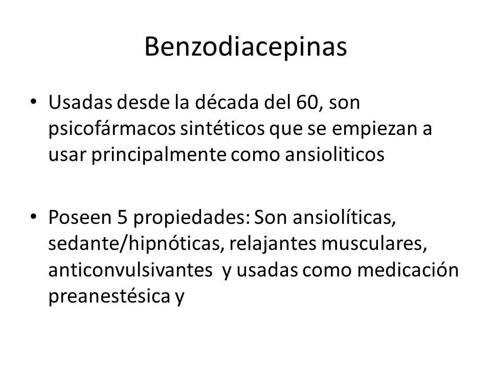 Benzodiacepinas Usadas desde la década del 60, son psicofármacos sintéticos que se empiezan a usar principalmente como ansioliticos.