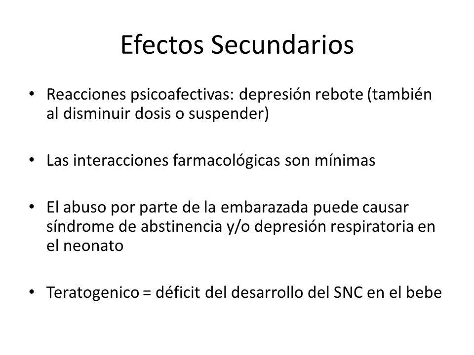 Efectos Secundarios Reacciones psicoafectivas: depresión rebote (también al disminuir dosis o suspender)