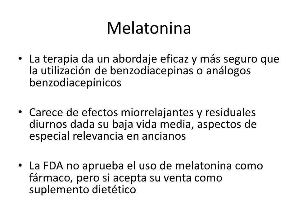 Melatonina La terapia da un abordaje eficaz y más seguro que la utilización de benzodiacepinas o análogos benzodiacepínicos.