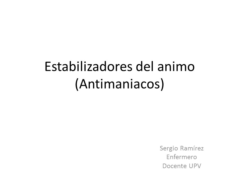 Estabilizadores del animo (Antimaniacos)