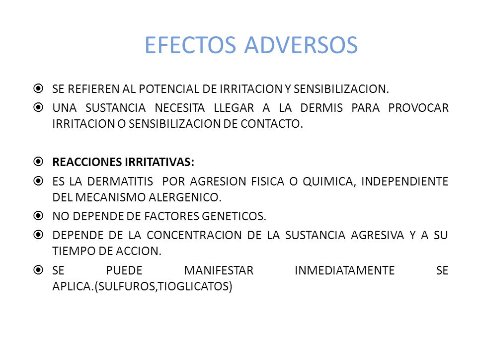 EFECTOS ADVERSOS SE REFIEREN AL POTENCIAL DE IRRITACION Y SENSIBILIZACION.