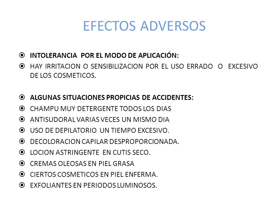 EFECTOS ADVERSOS INTOLERANCIA POR EL MODO DE APLICACIÓN: