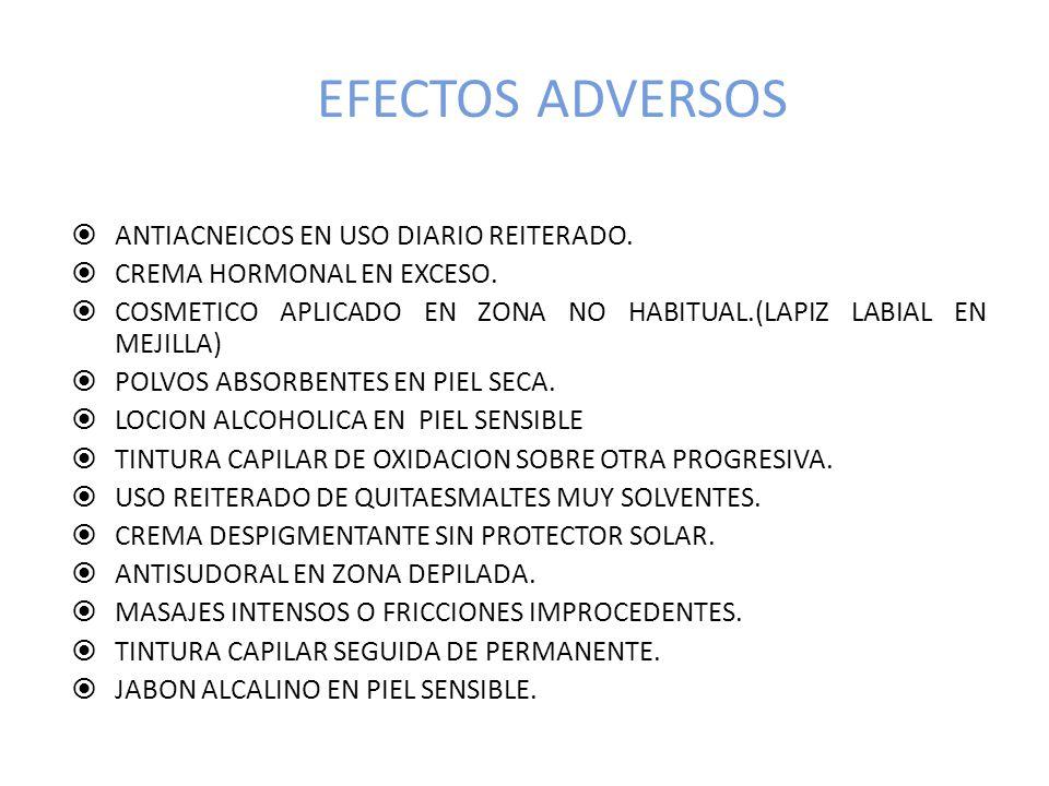 EFECTOS ADVERSOS ANTIACNEICOS EN USO DIARIO REITERADO.