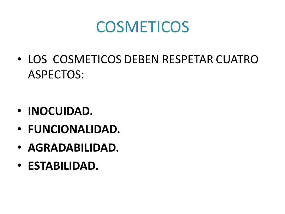 COSMETICOS LOS COSMETICOS DEBEN RESPETAR CUATRO ASPECTOS: INOCUIDAD.