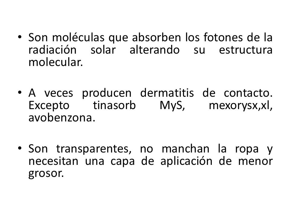 Son moléculas que absorben los fotones de la radiación solar alterando su estructura molecular.