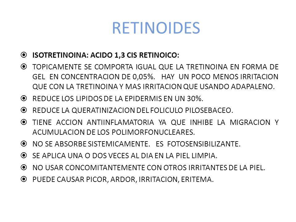 RETINOIDES ISOTRETINOINA: ACIDO 1,3 CIS RETINOICO: