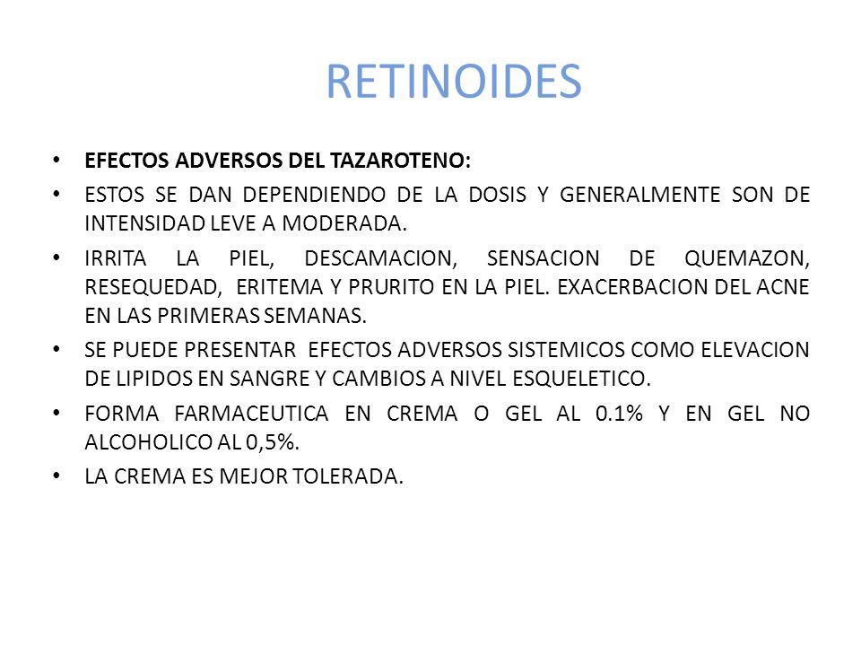 RETINOIDES EFECTOS ADVERSOS DEL TAZAROTENO: