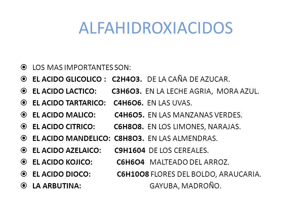 ALFAHIDROXIACIDOS LOS MAS IMPORTANTES SON: