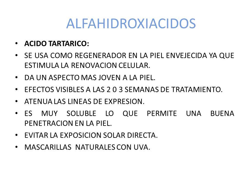 ALFAHIDROXIACIDOS ACIDO TARTARICO: