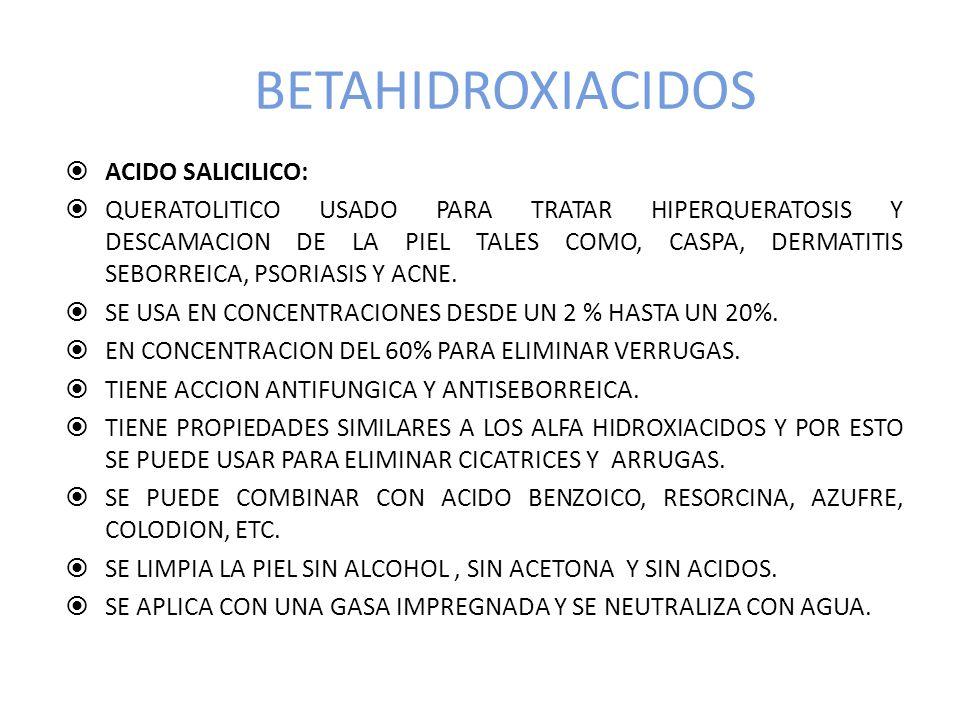 BETAHIDROXIACIDOS ACIDO SALICILICO: