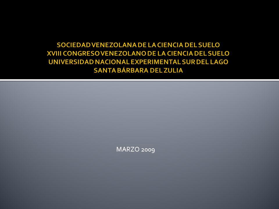 SOCIEDAD VENEZOLANA DE LA CIENCIA DEL SUELO XVIII CONGRESO VENEZOLANO DE LA CIENCIA DEL SUELO UNIVERSIDAD NACIONAL EXPERIMENTAL SUR DEL LAGO SANTA BÁRBARA DEL ZULIA