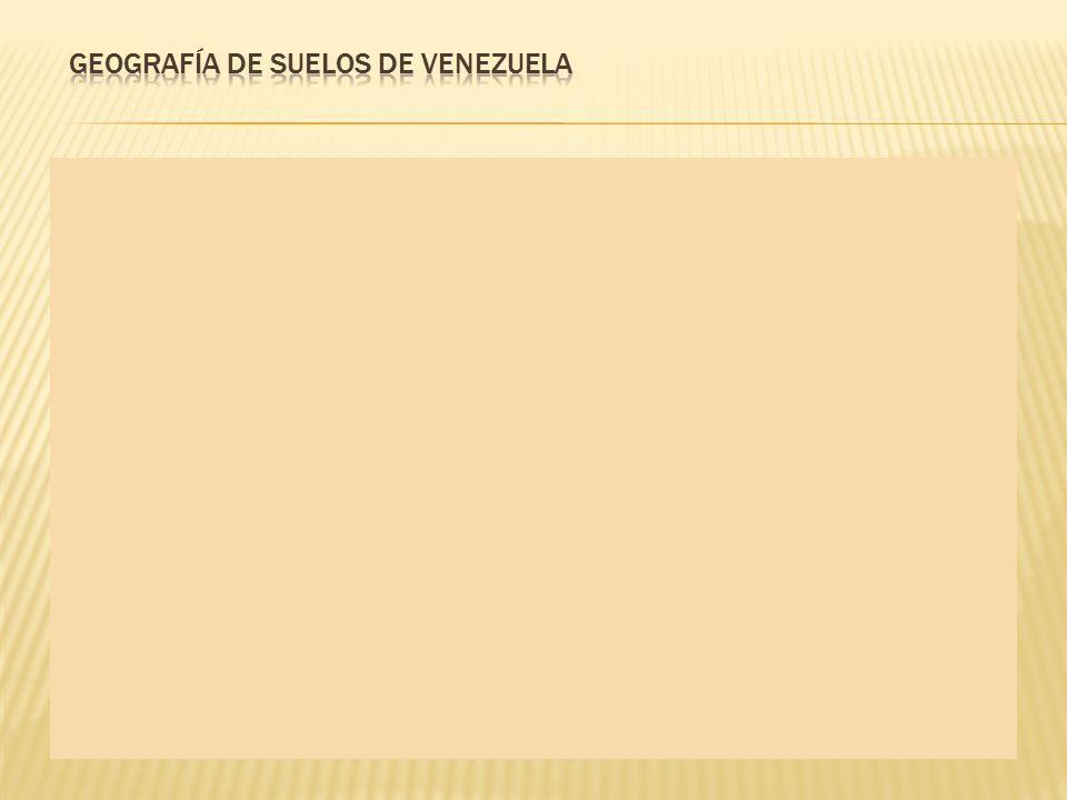 GEOGRAFÍA DE SUELOS DE VENEZUELA