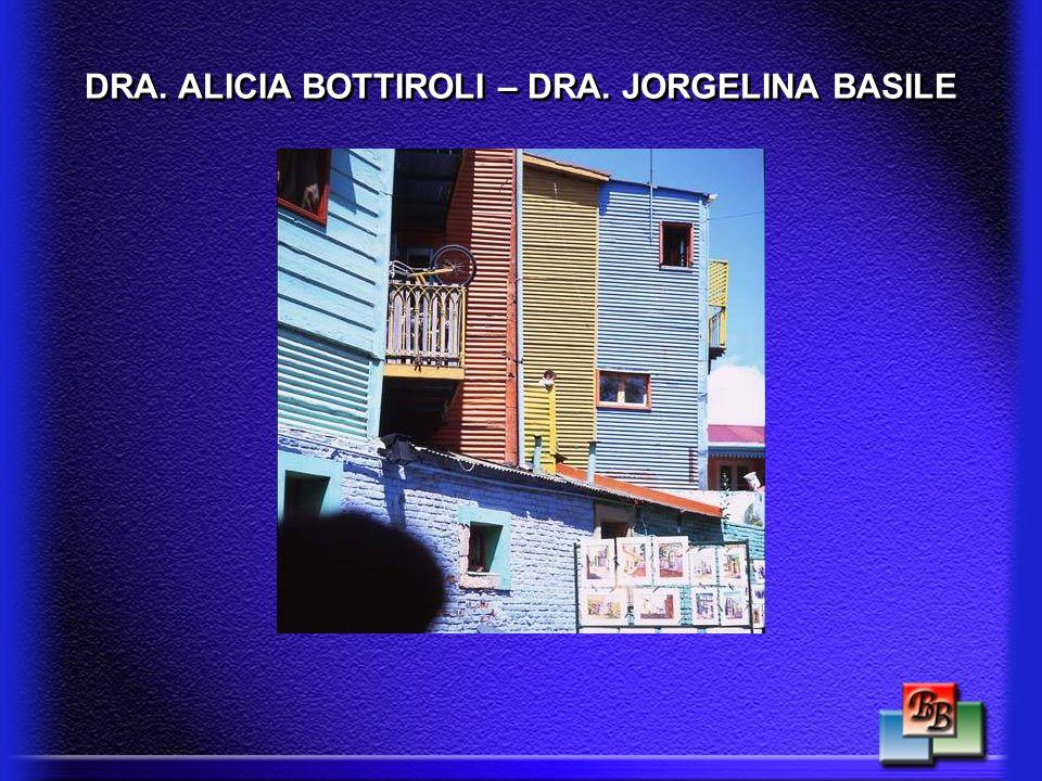 DRA. ALICIA BOTTIROLI – DRA. JORGELINA BASILE