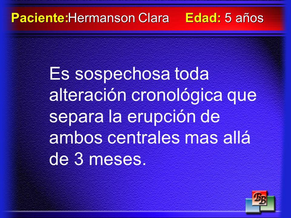 Hermanson Clara Paciente: Edad: 5 años.