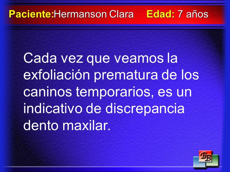 Hermanson Clara Paciente: Edad: 7 años.