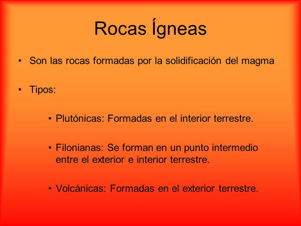 Rocas Ígneas Son las rocas formadas por la solidificación del magma