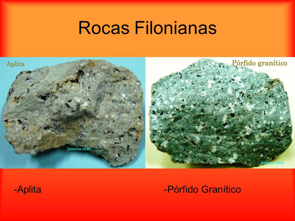 Rocas Filonianas -Aplita -Pórfido Granítico