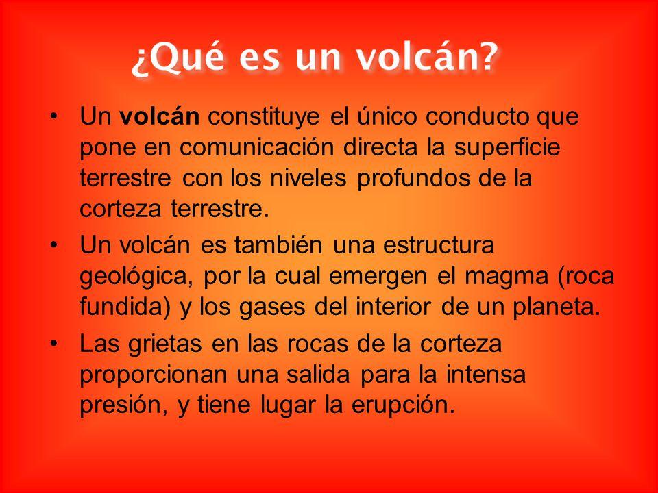 Un volcán constituye el único conducto que pone en comunicación directa la superficie terrestre con los niveles profundos de la corteza terrestre.