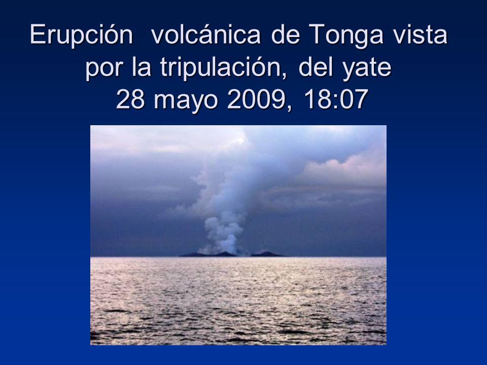 Erupción volcánica de Tonga vista por la tripulación, del yate 28 mayo 2009, 18:07