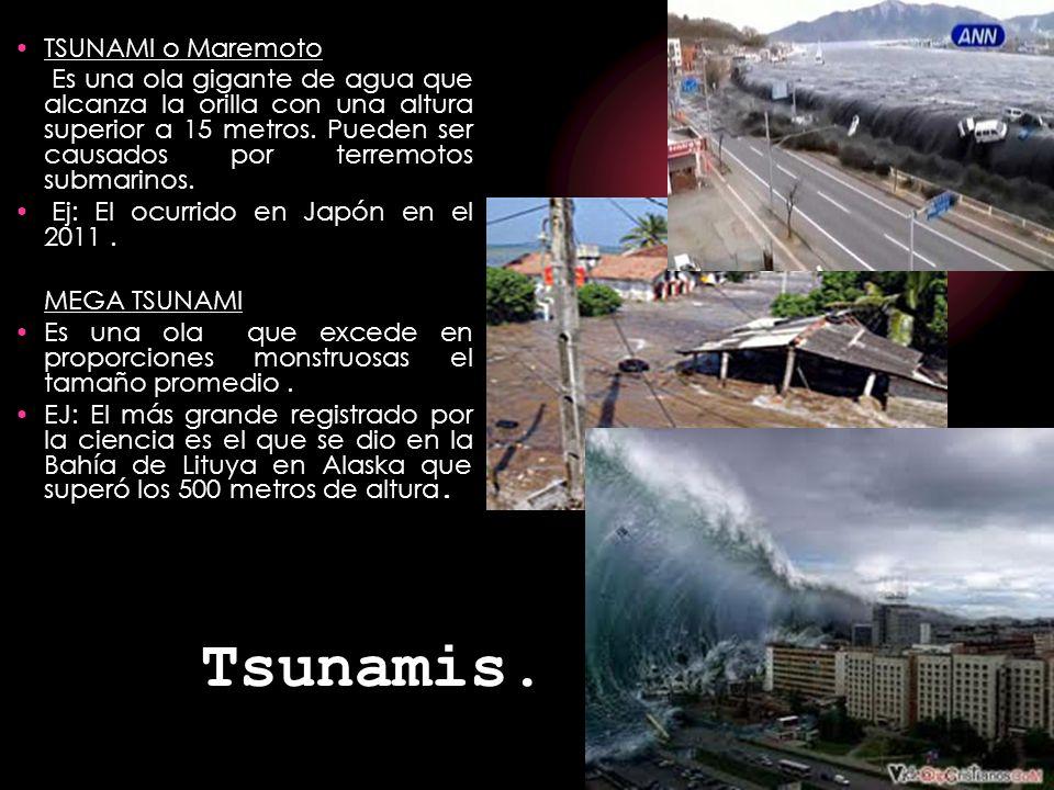 Tsunamis. TSUNAMI o Maremoto